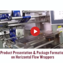 Product Presentation and Package Formation on Horizontal Flow Wrappers_Tech Bites_Greener Corporation